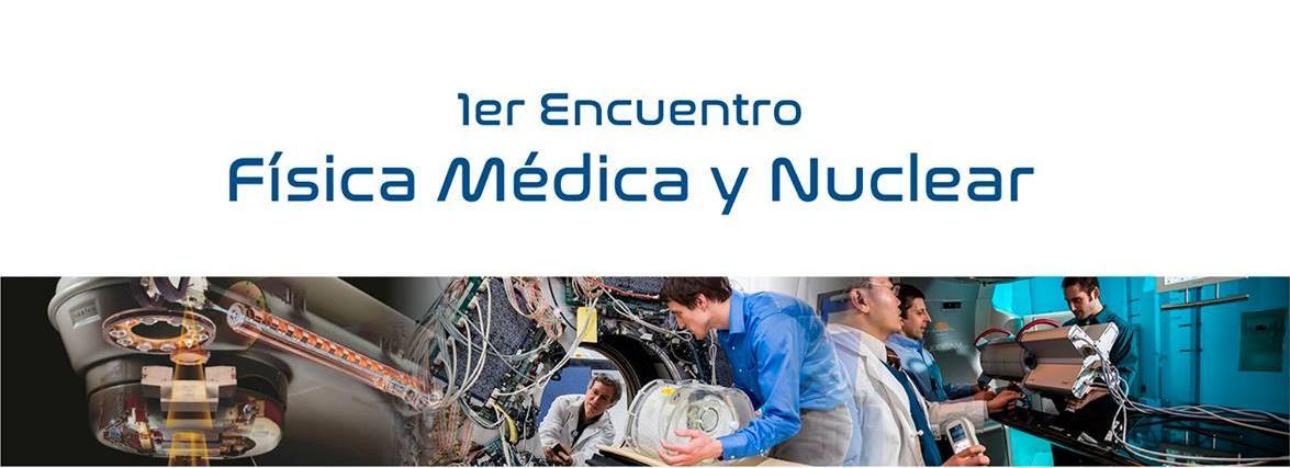 Primer encuentro de Física Médica y Nuclear.